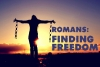 Romans: Finding Freedom